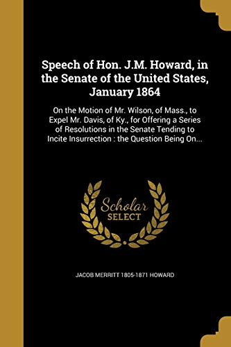 Speech of Hon. J.M. Howard, in the Senate of the United States, January 1864