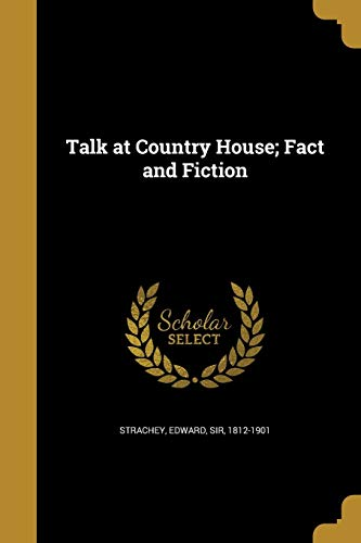 Talk at Country House; Fact and Fiction