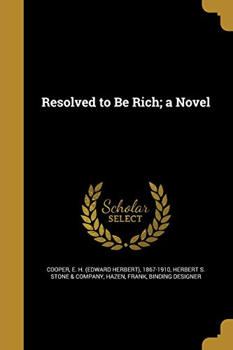 Resolved to Be Rich; A Novel