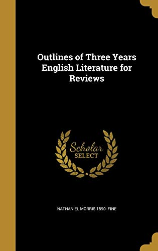 Outlines of Three Years English Literature for Reviews