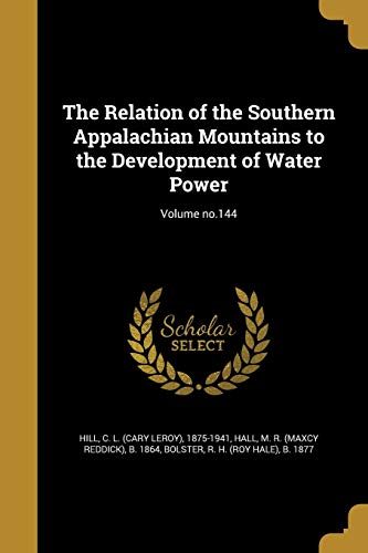 The Relation of the Southern Appalachian Mountains to the Development of Water Power; Volume No.144