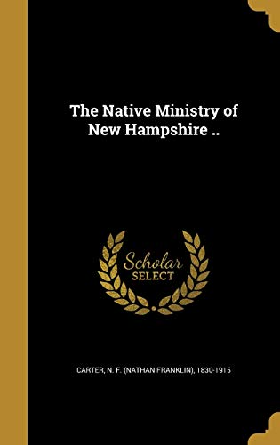 The Native Ministry of New Hampshire ..