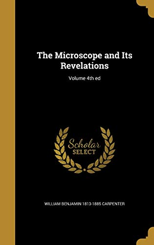 The Microscope and Its Revelations; Volume 4th Ed