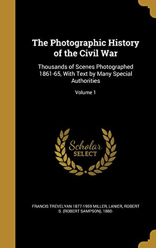 The Photographic History of the Civil War