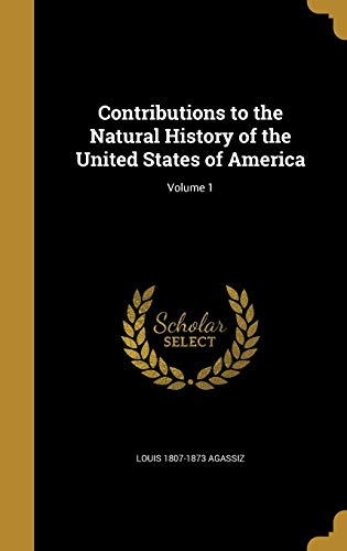 Contributions to the Natural History of the United States of America; Volume 1