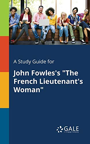 "A Study Guide for John Fowles's ""The French Lieutenant's Woman"""