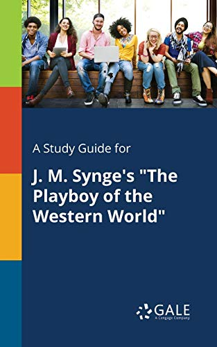 "A Study Guide for J. M. Synge's ""The Playboy of the Western World"""
