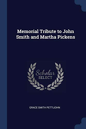 Memorial Tribute to John Smith and Martha Pickens