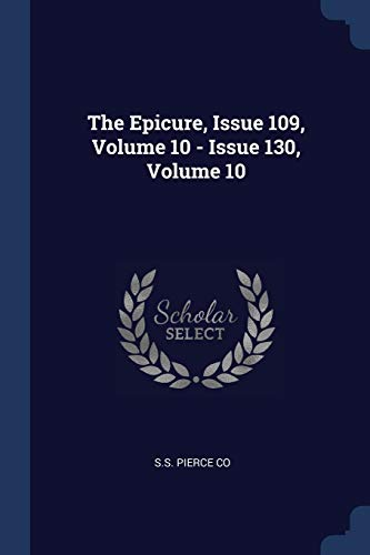 The Epicure, Issue 109, Volume 10 - Issue 130, Volume 10