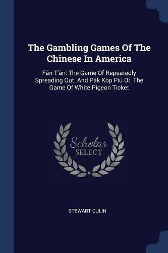 The Gambling Games of the Chinese in America