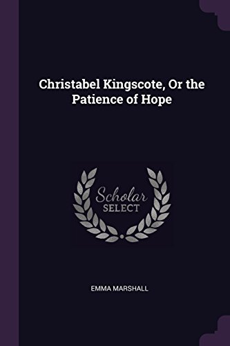 Christabel Kingscote, or the Patience of Hope