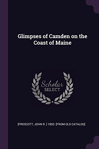 Glimpses of Camden on the Coast of Maine