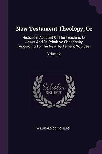 New Testament Theology, or