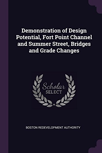Demonstration of Design Potential, Fort Point Channel and Summer Street, Bridges and Grade Changes