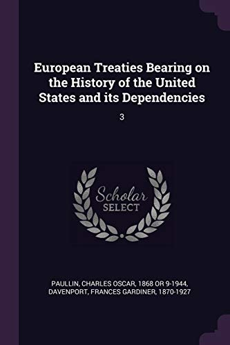 European Treaties Bearing on the History of the United States and Its Dependencies