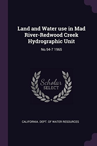 Land and Water Use in Mad River-Redwood Creek Hydrographic Unit