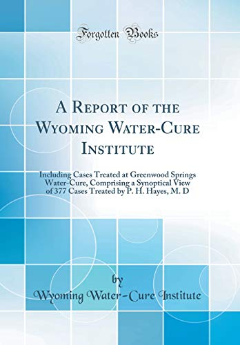 A Report of the Wyoming Water-Cure Institute
