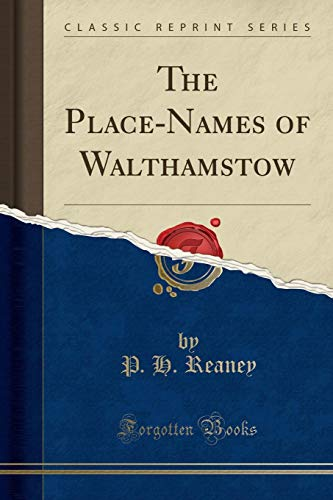 The Place-Names of Walthamstow (Classic Reprint)