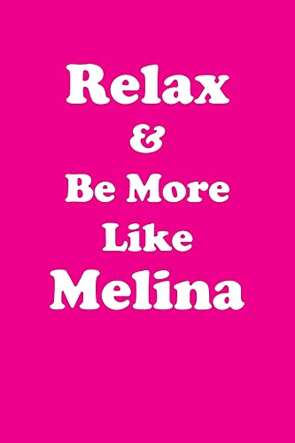 Relax & Be More Like Melina Affirmations Workbook Positive Affirmations Workbook Includes