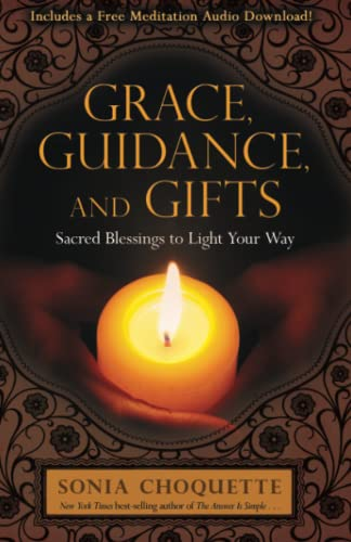 Grace, Guidance and Gifts: Sacred Blessings to Light Your Way
