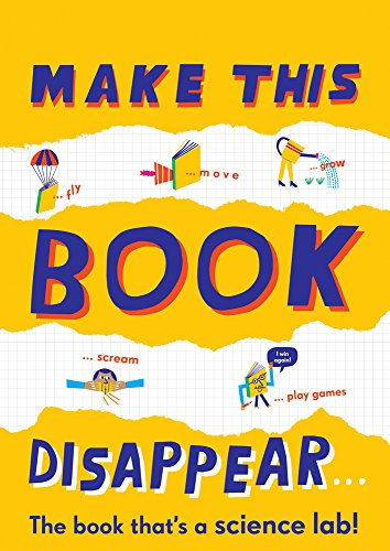 Make This Book Disappear (The book that's a science lab!)