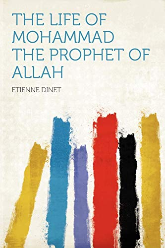 The Life of Mohammad the Prophet of Allah