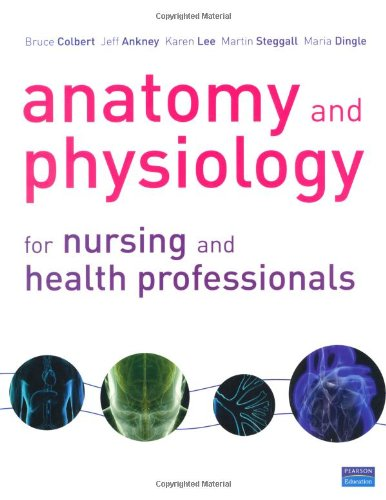 Anatomy and Physiology for Nursing and Health Professionals Plus Interactive Physiology 10-System Suite CD-ROM