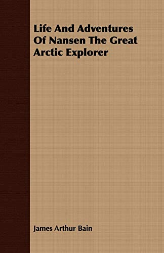 Life And Adventures Of Nansen The Great Arctic Explorer