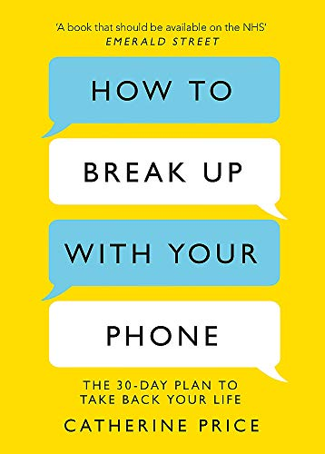 How to Break Up With Your Phone