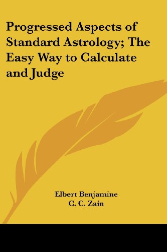 Progressed Aspects of Standard Astrology; The Easy Way to Calculate and Judge