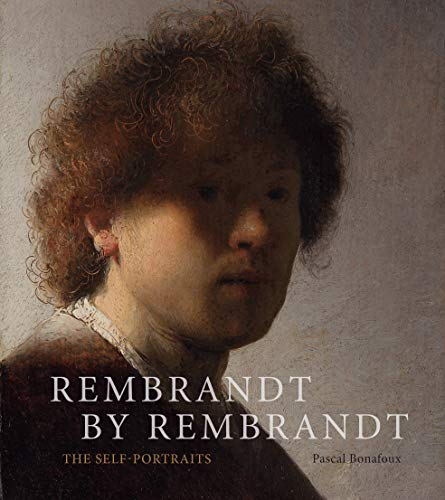 Rembrandt by Rembrandt: The Self-Portraits