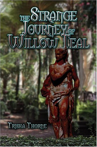 The Strange Journey of Willow Teal