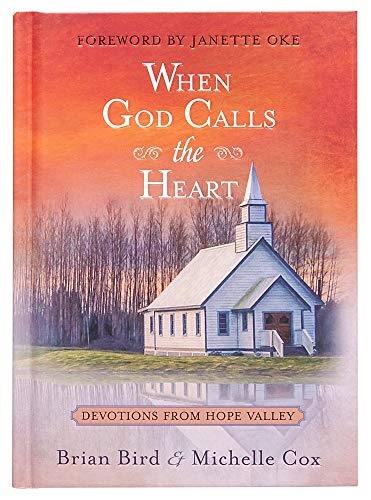 When God Calls the Heart: 40 Devotions from Hope Valley