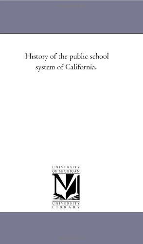 History of the Public School System of California.