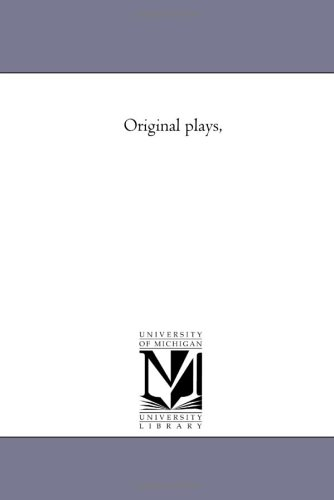Original Plays,