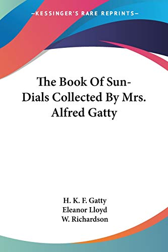 The Book Of Sun-Dials Collected By Mrs. Alfred Gatty