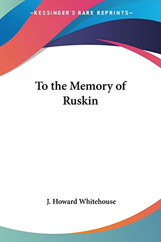 To the Memory of Ruskin