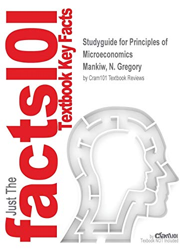 Studyguide for Principles of Microeconomics by Mankiw, N. Gregory, ISBN 9780324171884
