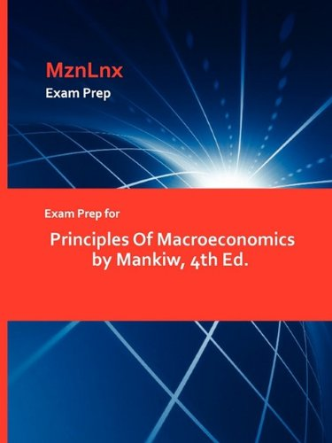 Exam Prep for Principles of Macroeconomics by Mankiw, 4th Ed.