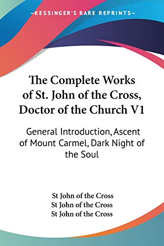 The Complete Works of St. John of the Cross, Doctor of the Church V1