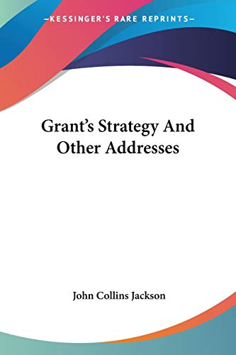 Grant's Strategy And Other Addresses