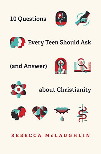 10 Questions Every Teen Should Ask about Christianity
