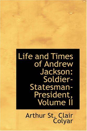 Life and Times of Andrew Jackson