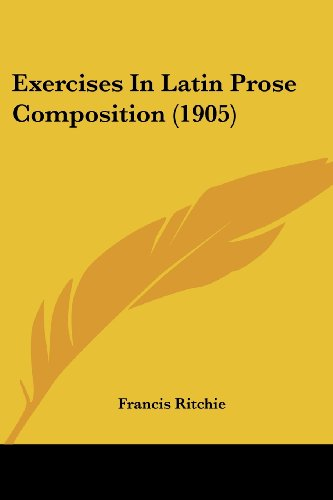 Exercises In Latin Prose Composition (1905)