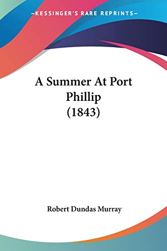 A Summer At Port Phillip (1843)