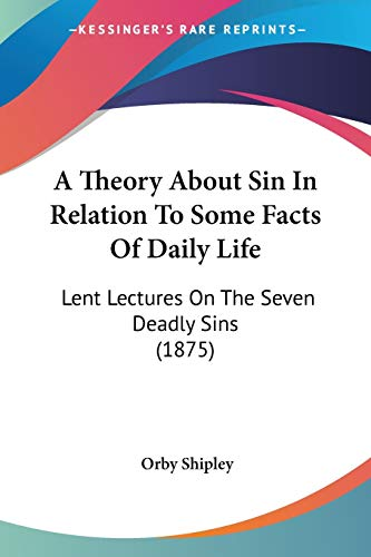 A Theory About Sin In Relation To Some Facts Of Daily Life