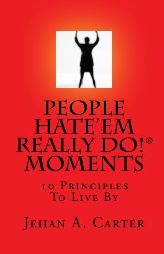 People Hate'Em Really Do! Moments