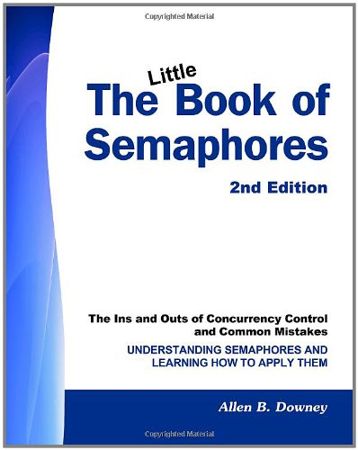 The Little Book of Semaphores (2nd Edition)