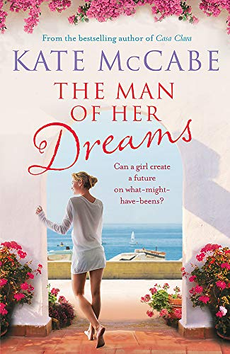 The Man of Her Dreams: Can she build a future on what-might-have-beens?