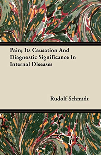 Pain; Its Causation And Diagnostic Significance In Internal Diseases